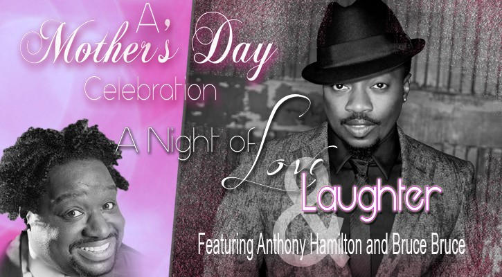 Love and Laughter with Anthony Hamilton & Bruce Bruce