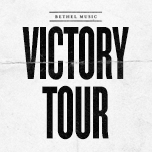 Bethel Music: Victory Tour