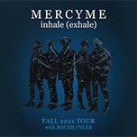 MercyMe inhale (exhale) Fall 2021 Tour